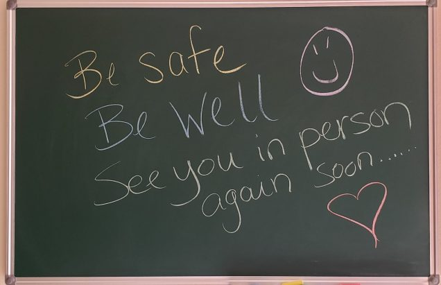 Chalkboard saying Be safe, be well, see you again soon....